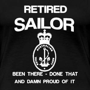 Retired Sailor Shirt - Women's Premium T-Shirt