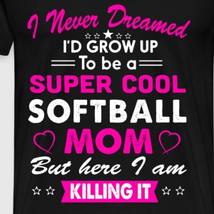 Softball Mom Funny T-Shirt T-Shirts - Men's Premium T-Shirt