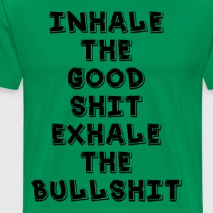 INHALE EXHALE FUNNY QUOTES - Men's Premium T-Shirt