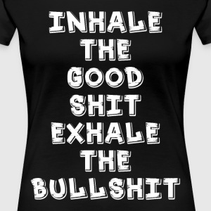 INHALE EXHALE FUNNY QUOTES - Women's Premium T-Shirt