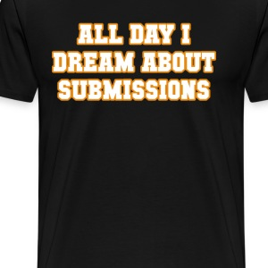 All Day I Dream About Submissions BJJ T-shirt T-Shirts - Men's Premium T-Shirt