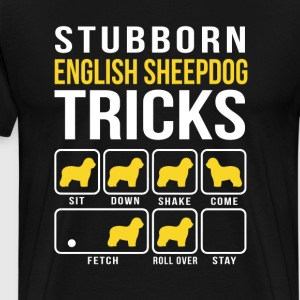 Stubborn English Sheepdog Tricks Funny T-Shirt - Men's Premium T-Shirt