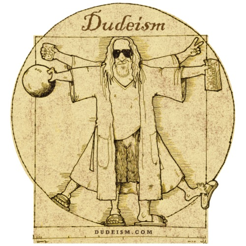 Dudeism Dude Vinci