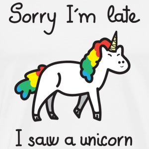 Sorry I'm Late - I Saw A Unicorn T-Shirts - Men's Premium T-Shirt