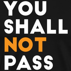 You shall not Pass - Men's Premium T-Shirt