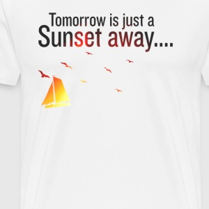 Tomorrow is just a sunset away - Men's Premium T-Shirt