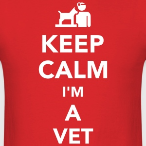 Keep calm I'm a vet  T-Shirts - Men's T-Shirt