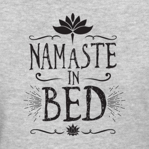 namaste in bed - Women's T-Shirt