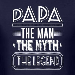papa. the man. the myth. the legend - Men's T-Shirt