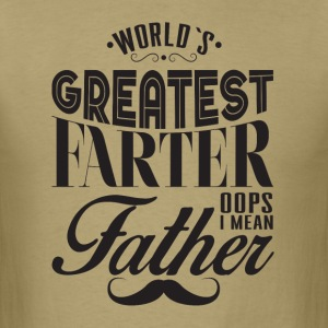 world's greatest farter, oops i mean father - Men's T-Shirt