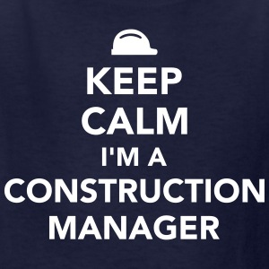 Keep calm I'm a construction manager Kids' Shirts - Kids' T-Shirt