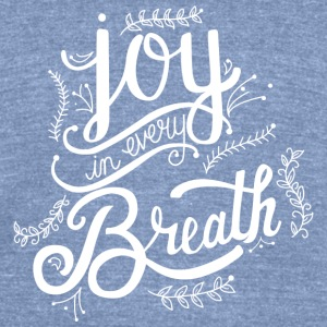 Joy In Every Breath - W T-Shirts - Unisex Tri-Blend T-Shirt