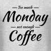 Too much monday, not enough coffee T-Shirts - Men's T-Shirt
