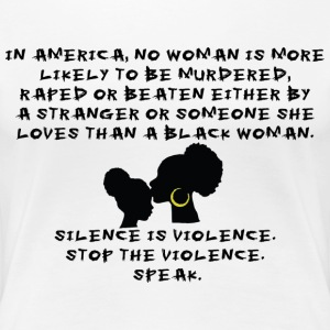 Silence Is Violence T-Shirt - Women's Premium T-Shirt