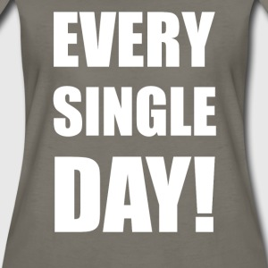 VK Every single day - Women's Premium T-Shirt