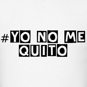 Yo no me quito - Men's T-Shirt