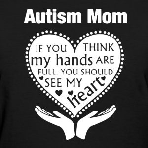 Autism Mom Shirt - Women's T-Shirt