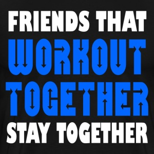 WORKOUT TOGETHER  - Men's Premium T-Shirt