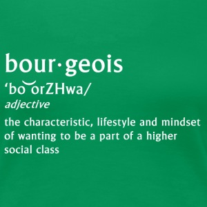 bourgeois definition - Women's Premium T-Shirt