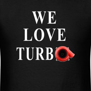 WE LOVE TURBO - Men's T-Shirt