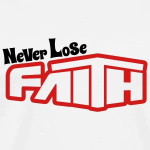 Never lose Faith - Men's Premium T-Shirt