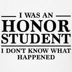 I Was An Honor Student - Men's T-Shirt