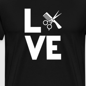 Hairdresser Hair Stylist Love Funny T-Shirt T-Shirts - Men's Premium T-Shirt