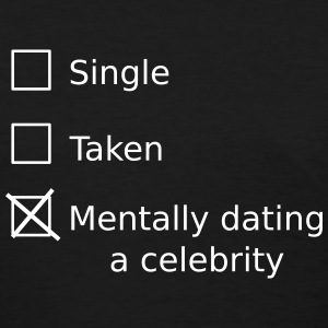 Single Taken Mentally Dating A Celebrity T-shirts - T-shirt pour femmes