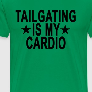 tailgating_is_my_cardio_ - Men's Premium T-Shirt