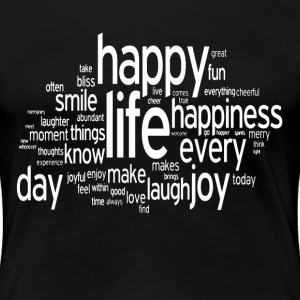 Happy Life Daily Emotion Quote Women's T-Shirts - Women's Premium T-Shirt