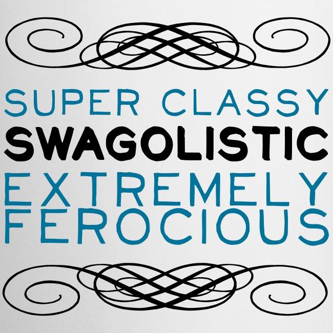 """Super Classy Swagolistic..."" Mug"