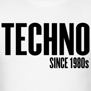 Techno Since 1980s T-Shirts - Men's T-Shirt