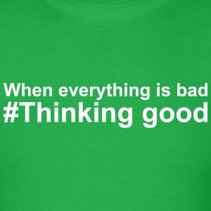 Thinking good T-Shirts - Men's T-Shirt
