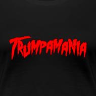 Design ~ TRUMPAMANIA Donald Trump Women's T-Shirt