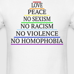 Love Peace No Racism No Sexualism No Violence - Men's T-Shirt
