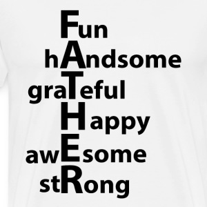 Father ( Handsome Grateful Happy Awesome Strong )  - Men's Premium T-Shirt