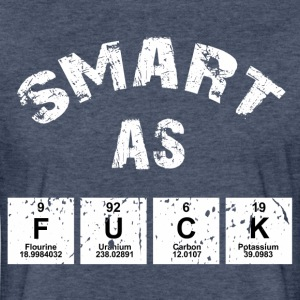 Smart As Fuck T-Shirts - Fitted Cotton/Poly T-Shirt by Next Level
