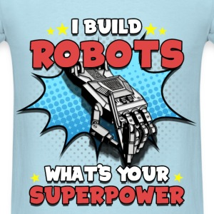 Jobs / Robotic Engineer - Superpower - Men's T-Shirt