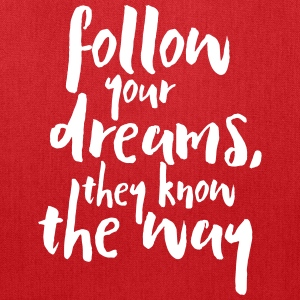 Follow Your Dreams Quote Bags & backpacks - Tote Bag