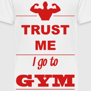 Trust me I go to GYM 1c Baby & Toddler Shirts - Toddler Premium T-Shirt