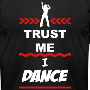 Trust me I Dance 2c T-Shirts - Men's T-Shirt by American Apparel