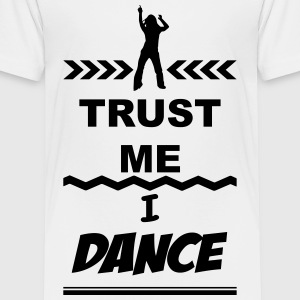 Trust me I Dance 1c Baby & Toddler Shirts - Toddler Premium T-Shirt