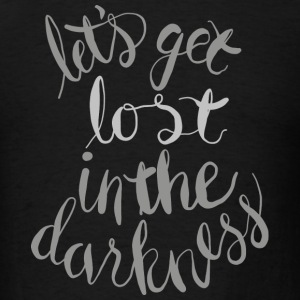 Lost In The Darkness - Men's T-Shirt