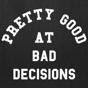 Good At Bad Decisions Funny Quote Bags & backpacks - Tote Bag