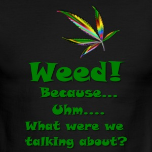 Weed Because T-Shirts - Men's Ringer T-Shirt