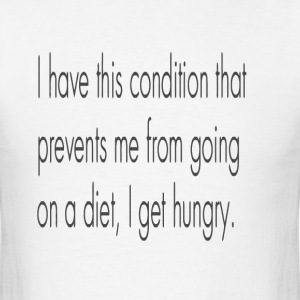 Funny diet joke quote - Men's T-Shirt