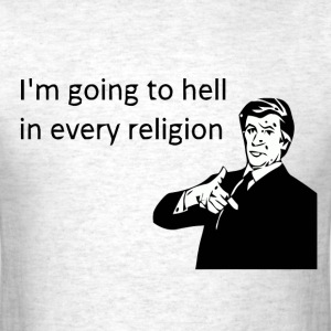 I'm going to hell - Men's T-Shirt
