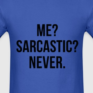 Sarcasm at it's best - Men's T-Shirt