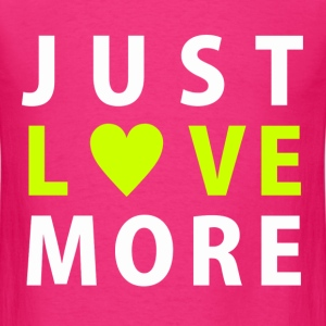 Just Love More T-Shirts - Men's T-Shirt