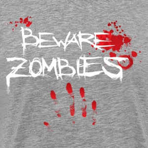 Beware Zombies design T-Shirts - Men's Premium T-Shirt